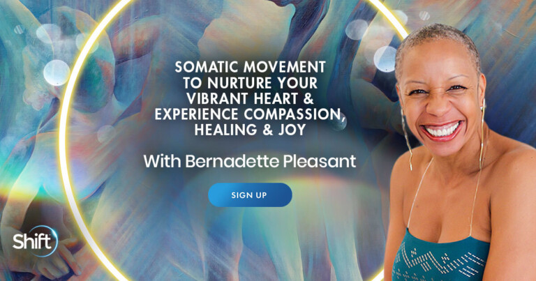Somatic Movement to Nurture Your Vibrant Heart & Experience Compassion, Healing & Joy with Bernadette Pleasant
