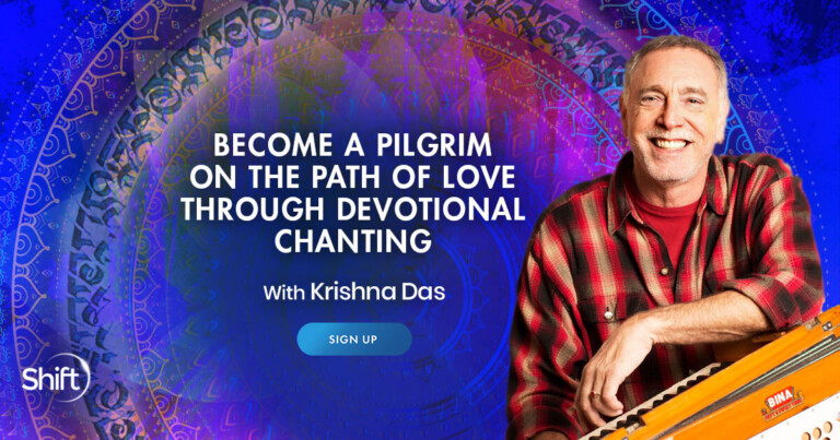 Become a Pilgrim on the Path of Love Through Devotional Chanting with Krishna Das