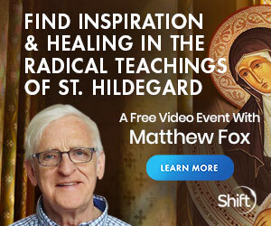 Find Inspiration & Healing in the Radical Teachings of St. Hildegard with Matthew Fox