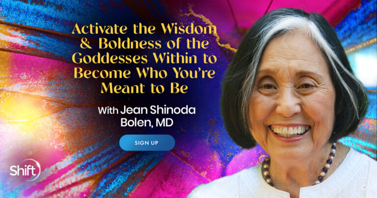 Wisdom & Boldness of the Goddesses Within to Become Who You're Meant to Be with Jean Shinoda Bolen