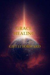 Grace Healing Gift Forward